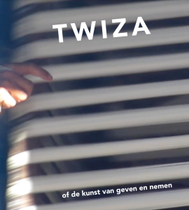 TWIZA or the art of give and take - by Maartje Jaquet